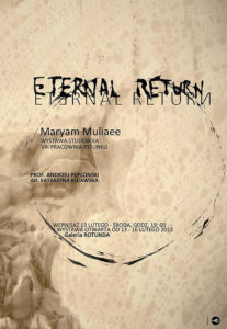 ETERNAL RETURN exhibition, Maryam Muliaee